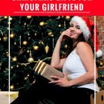 What To Get Your Girlfriend For Christmas 2018